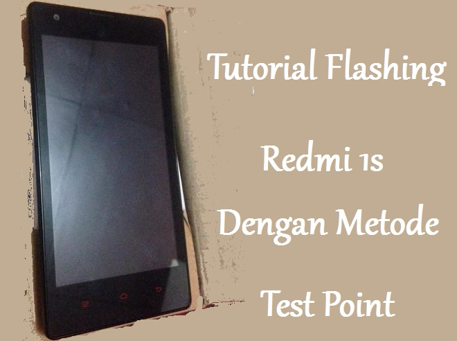flashing redmi 1s matot Tips Android