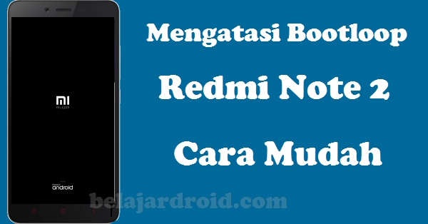 fix bootloop redmi note 2