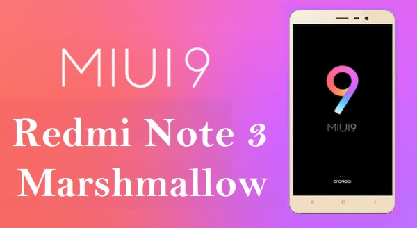 Cara Update Redmi Note 3 Ke MIUI 9 Marshmallow